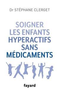 Soigner les enfants hyperactifs sans médicaments