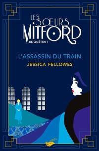 Les soeurs Mitford enquêtent, L'assassin du train