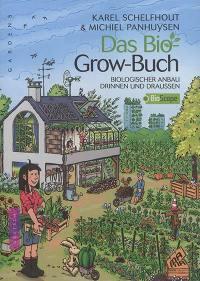 Das bio grow-buch : biologischer anbau drinnen und draussen