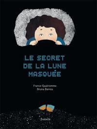 Le secret de la lune masquée