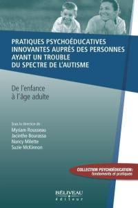 Pratiques psychoéducatives innovantes auprès des personnes ayant un trouble du spectre de l'autisme  : de l'enfance à l'âge adulte