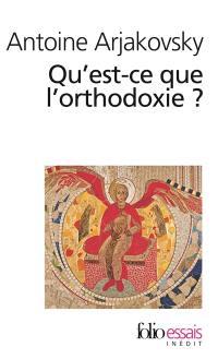 Qu'est ce que l'orthodoxie ?