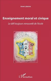 Enseignement moral et civique : le défi toujours renouvelé de l'école