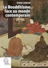 Le bouddhisme face au monde contemporain