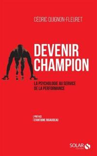 Devenir champion : la psychologie au service de la performance