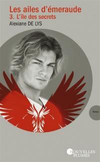 Les ailes d'émeraude. Volume 3, L'île des secrets