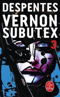 Vernon Subutex. Volume 3, Vernon Subutex