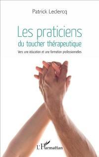 Les praticiens du toucher thérapeutique : vers une éducation et une formation professionnelles