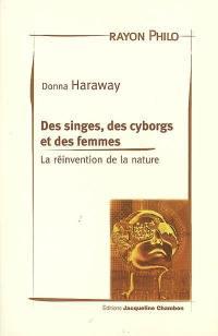 Des singes, des cyborgs et des femmes : la réinvention de la nature