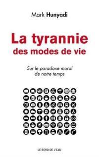 La tyrannie des modes de vie