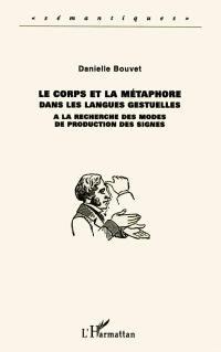 Le corps et la métaphore dans les langues gestuelles