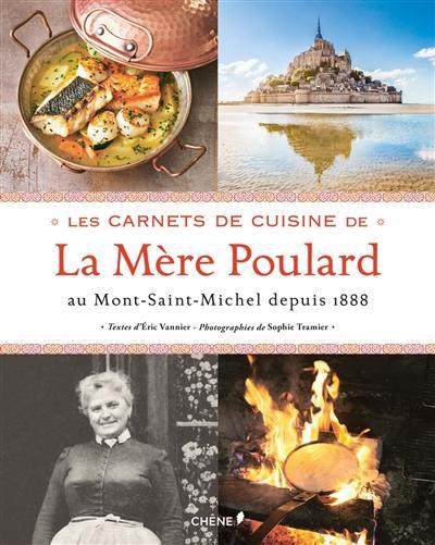 Les carnets de cuisine de la Mère Poulard : au Mont-Saint-Michel depuis 1888