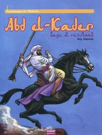 Abd el-Kader : sage et résistant