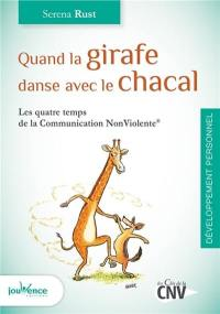 Quand la girafe danse avec le chacal : les quatre temps de la communication non violente