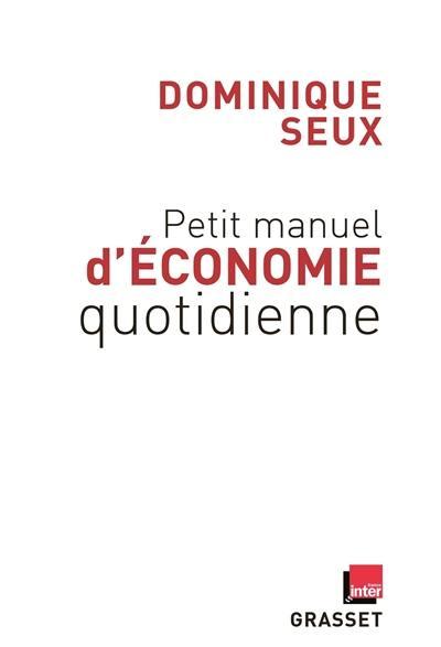 Petit manuel d'économie quotidienne
