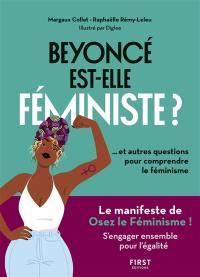 Beyoncé est-elle féministe ? ... et autres questions pour comprendre le féminisme