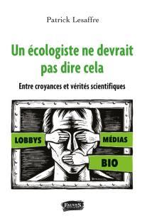 Un écologiste ne devrait pas dire cela