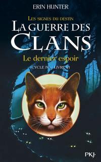 La guerre des clans. Volume 6, Le dernier espoir