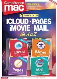 Compétence Mac. n° 55, 4 guides en 1 : iCloud, Pages, iMovies, mail de A à Z