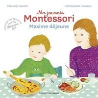 Ma journée Montessori. Volume 5, Maxime déjeune