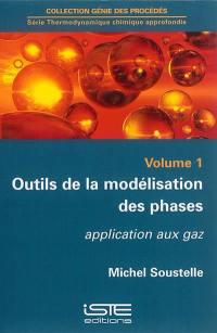 Outils de la modélisation des phases. Volume 1, Application aux gaz