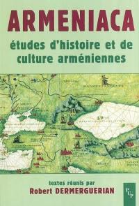 Armeniaca : études d'histoire et de culture arméniennes : actes du colloque organisé à l'occasion du 30e anniversaire de l'enseignement de l'arménien à l'université de Provence, 15 février 2002
