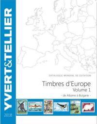 Catalogue de timbres-poste. Volume 1, Albanie à Bulgarie