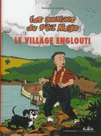 Les aventures du p'tit Hugo. Volume 3, Le village englouti