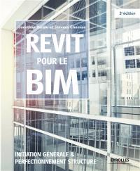 Revit pour le BIM : initiation générale & perfectionnement structure