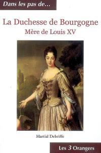 La duchesse de Bourgogne, mère de Louis XV