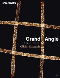 Olivier Dassault : grand angle : du figuratif à l'abstraction