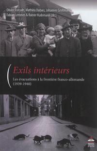 Exils intérieurs : les évacuations à la frontière franco-allemande (1939-1940)