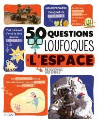 50 questions loufoques sur l'espace : avec des réponses super sérieuses !