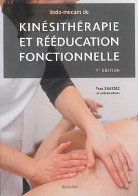 Vade-mecum de kinésithérapie et de rééducation fonctionnelle : techniques, pathologie et indications de traitement pour le praticien