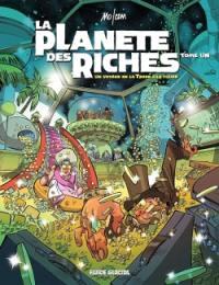 La planète des riches. Volume 1, Un voyage de la Terre à la thune