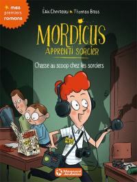Mordicus, apprenti sorcier. Volume 8, Chasse au scoop chez les sorciers