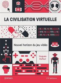 La civilisation virtuelle