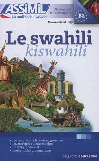 Le swahili : débutants & faux-débutants : niveau atteint B2 = Kiswahili