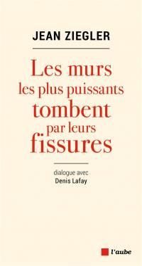Les murs les plus puissants tombent par leurs fissures : dialogue avec Denis Lafay