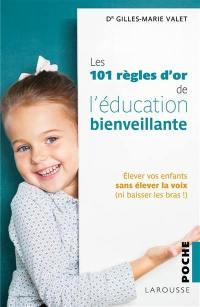 Les 101 règles d'or de l'éducation bienveillante