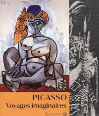 Picasso, voyages imaginaires : exposition, Marseille, Centre de la Vieille Charité, du 16 février au 24 juin 2018