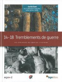14-18, tremblements de guerre : les géologues au coeur de l'histoire