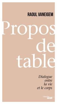 Propos de table : dialogue entre la vie et le corps