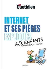 Internet et ses pièges expliqués aux enfants et aux grands aussi parfois !