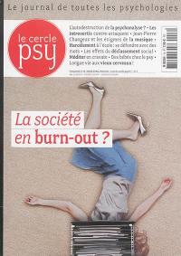Cercle psy (Le) : le journal de toutes les psychologies. n° 16, La société en burn-out ?