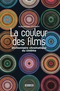 La couleur des films : dictionnaire chromatique du cinéma