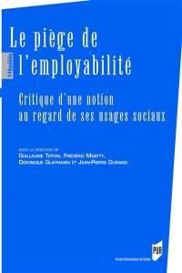 Le piège de l'employabilité : critique d'une notion au regard de ses usages sociaux
