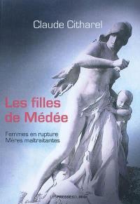 Les filles de Médée : femmes en rupture, mères maltraitantes