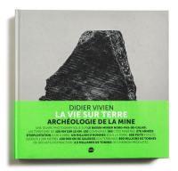 Une vie sur terre : archéologie de la mine