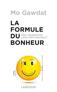 La formule du bonheur : des résolutions pour être heureux !